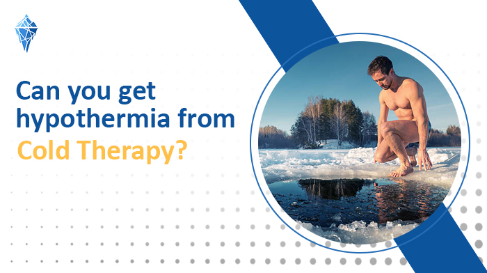 Can you get hypothermia from cold therapy?
